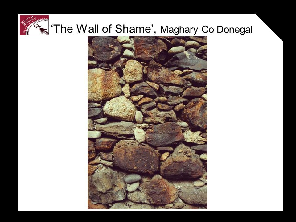 The Wall of Shame, Maghary Co Donegal