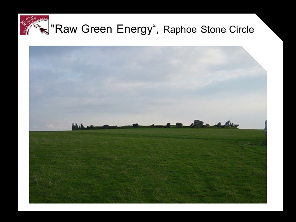 Raw Green Energy, Raphoe Stone Circle