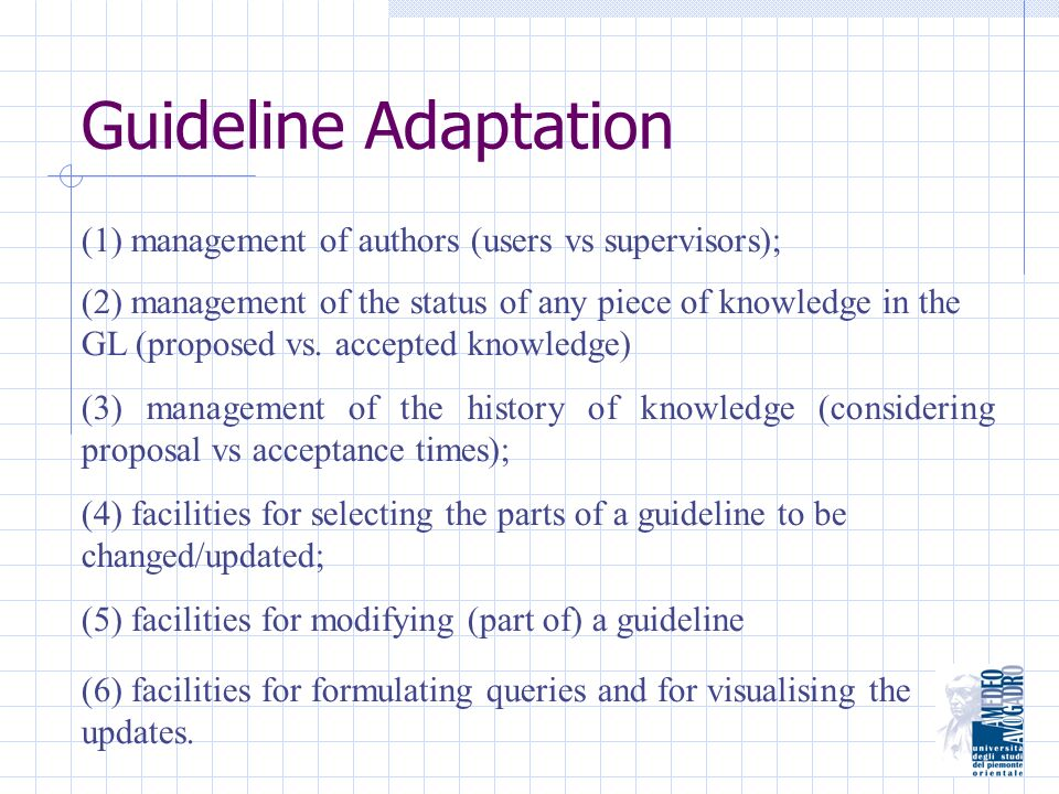 Guideline Adaptation (1) management of authors (users vs supervisors); (2) management of the status of any piece of knowledge in the GL (proposed vs.