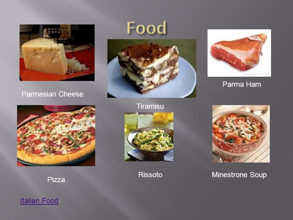 Italian Food Parmesian Cheese Tiramisu Minestrone Soup Pizza Rissoto Parma Ham