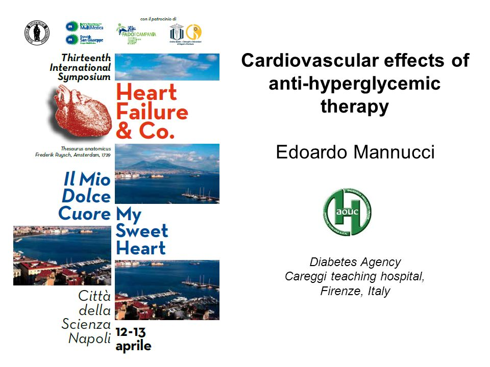 Cardiovascular effects of anti-hyperglycemic therapy Edoardo Mannucci Diabetes Agency Careggi teaching hospital, Firenze, Italy