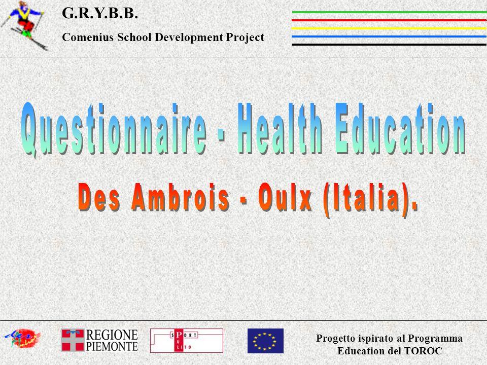 Progetto ispirato al Programma Education del TOROC G.R.Y.B.B. Comenius School Development Project