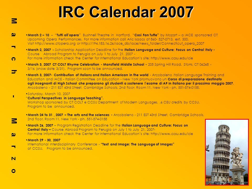 IRC Calendar 2007 March - Marzo March 2 – 10 – Tutti allopera Bushnell Theatre in Hartford, Cosi Fan Tutte by Mozart -- a IACE sponsored CT Upcoming O