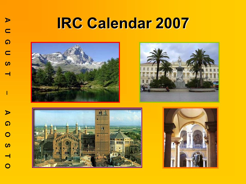 IRC Calendar 2007 SEPTEMBER – SETTEMBRE September 2007 – at UCONN – The fourth annual Robert Dombroski Italian Conference.