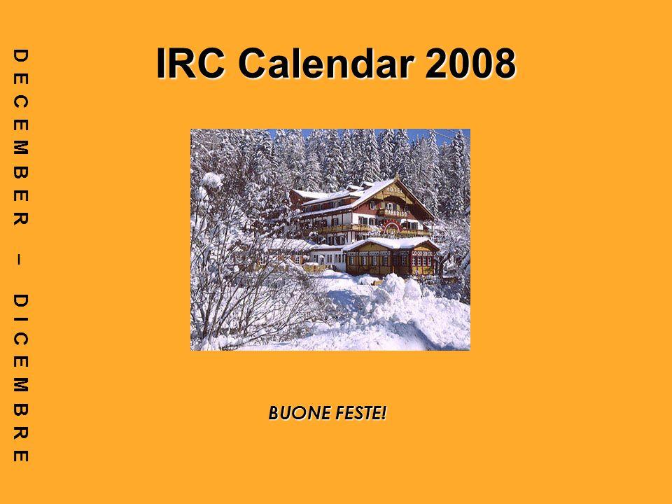 IRC Calendar 2008 DECEMBER – DICEMBRE BUONE FESTE!