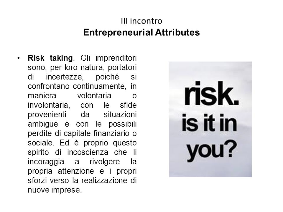 III incontro Entrepreneurial Attributes Risk taking.
