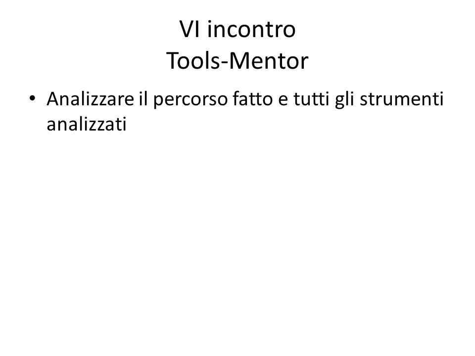 VI incontro Tools-Mentor Analizzare il percorso fatto e tutti gli strumenti analizzati