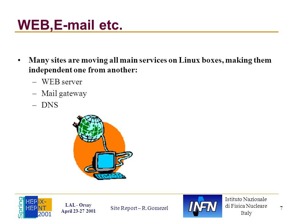 Istituto Nazionale di Fisica Nucleare Italy LAL - Orsay April 23-27 2001 Site Report – R.Gomezel 7 WEB,E-mail etc.