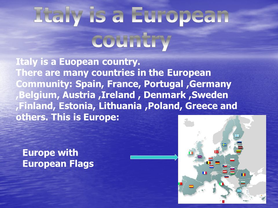 Italy is a Euopean country.