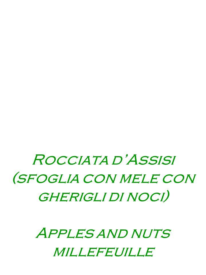 Rocciata dAssisi (sfoglia con mele con gherigli di noci) Apples and nuts millefeuille