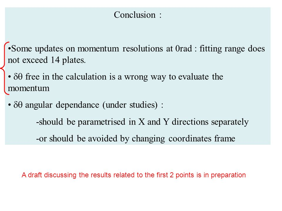 Conclusion : Some updates on momentum resolutions at 0rad : fitting range does not exceed 14 plates.