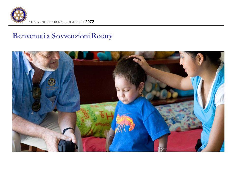 ROTARY INTERNATIONAL – DISTRETTO 2072 I Governatori eletti 2013-14 alla Convention di San Diego AMAZON RIVER (BRAZIL) Benvenuti a Sovvenzioni Rotary