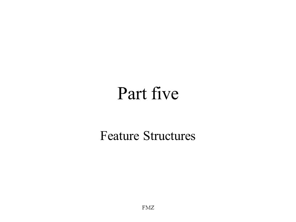 FMZ Part five Feature Structures
