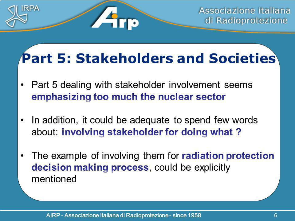 AIRP - Associazione Italiana di Radioprotezione - since 1958 6 Part 5: Stakeholders and Societies