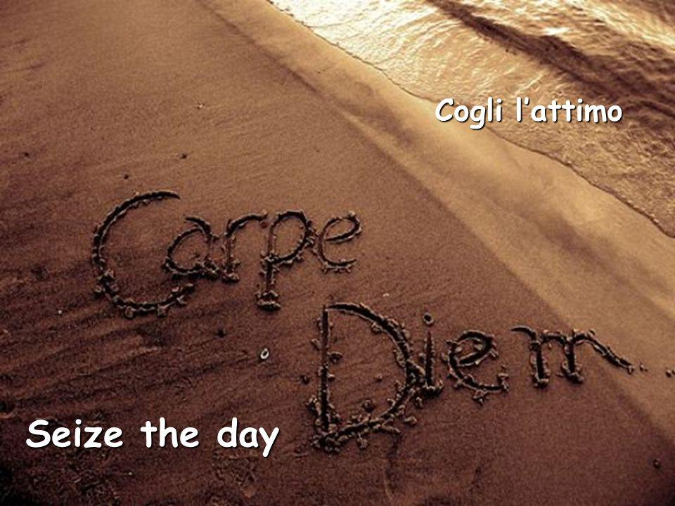 Seize the day Cogli lattimo