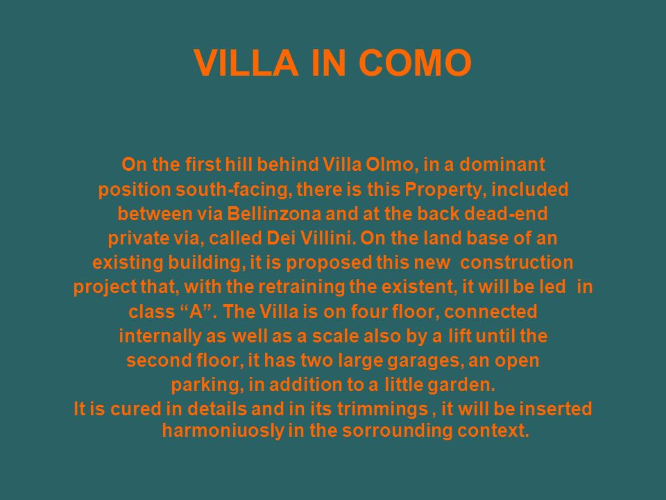 VILLA IN COMO On the first hill behind Villa Olmo, in a dominant position south-facing, there is this Property, included between via Bellinzona and at