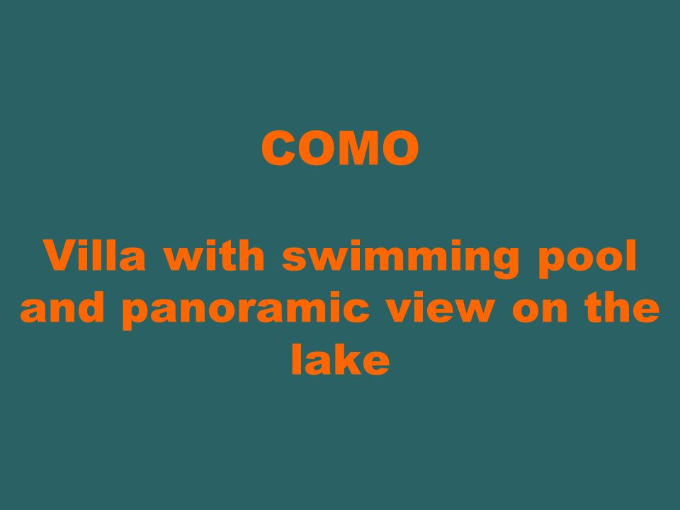 COMO Villa with swimming pool and panoramic view on the lake