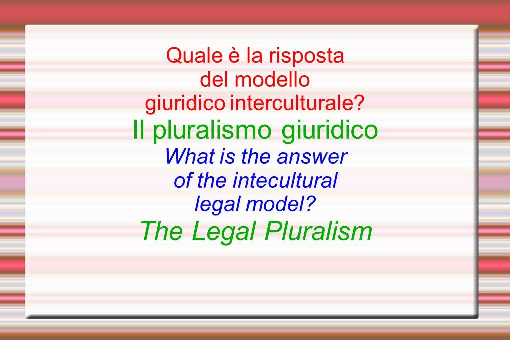 Quale è la risposta del modello giuridico interculturale.