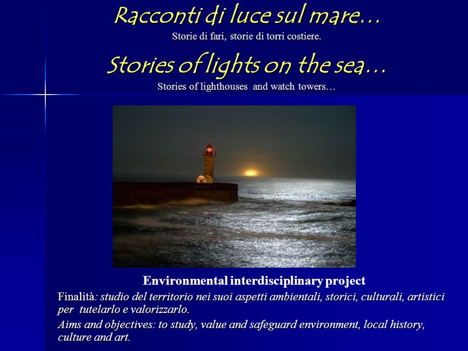 Racconti di luce sul mare… Storie di fari, storie di torri costiere. Stories of lights on the sea… Stories of lighthouses and watch towers… Environmen