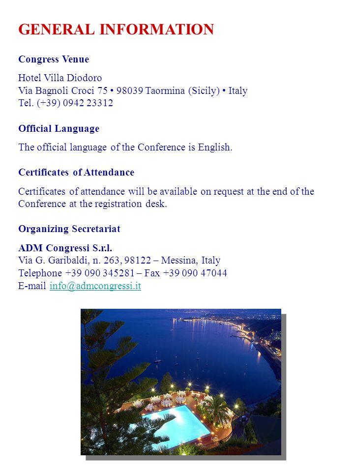 GENERAL INFORMATION Congress Venue Hotel Villa Diodoro Via Bagnoli Croci 75 98039 Taormina (Sicily) Italy Tel.