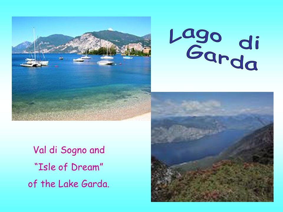 Val di Sogno and Isle of Dream of the Lake Garda.