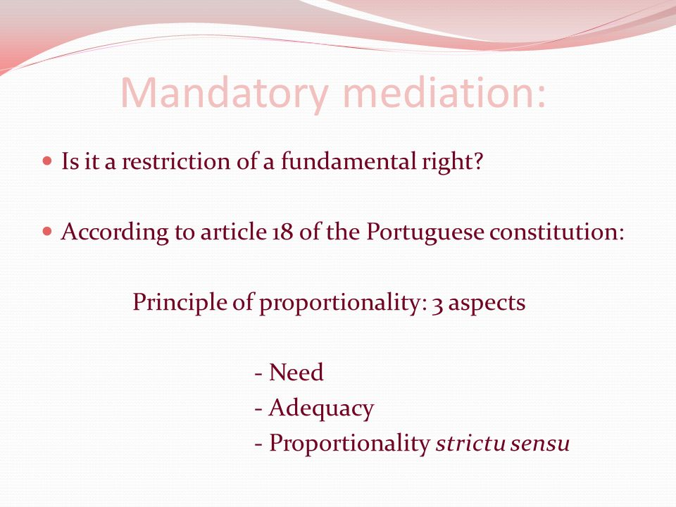Mandatory mediation: Is it a restriction of a fundamental right.
