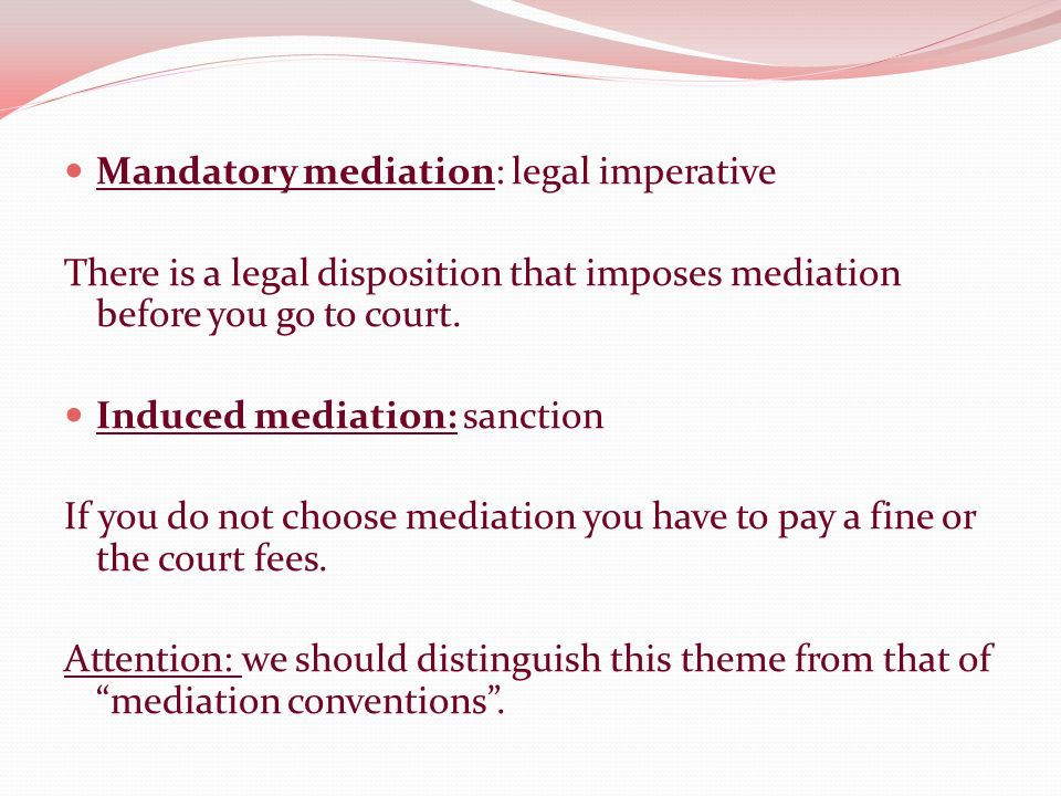 Two questions to consider: A) Is mandatory mediation unconstitutional.