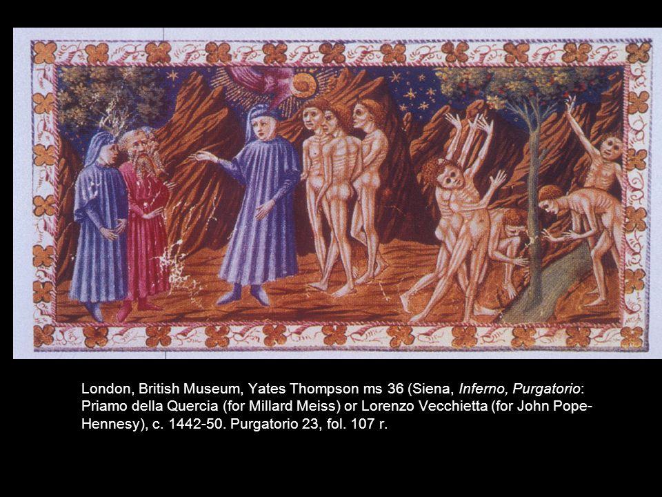 London, British Museum, Yates Thompson ms 36 (Siena, Inferno, Purgatorio: Priamo della Quercia (for Millard Meiss) or Lorenzo Vecchietta (for John Pop