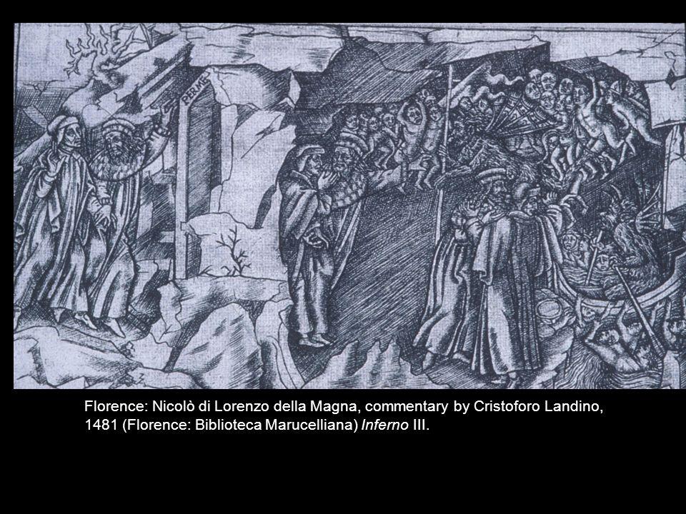 Florence: Nicolò di Lorenzo della Magna, commentary by Cristoforo Landino, 1481 (Florence: Biblioteca Marucelliana) Inferno III.