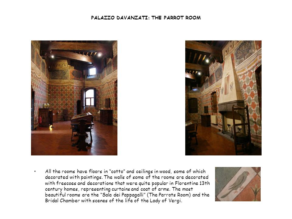 All the rooms have floors in cotto and ceilings in wood, some of which decorated with paintings. The walls of some of the rooms are decorated with fre