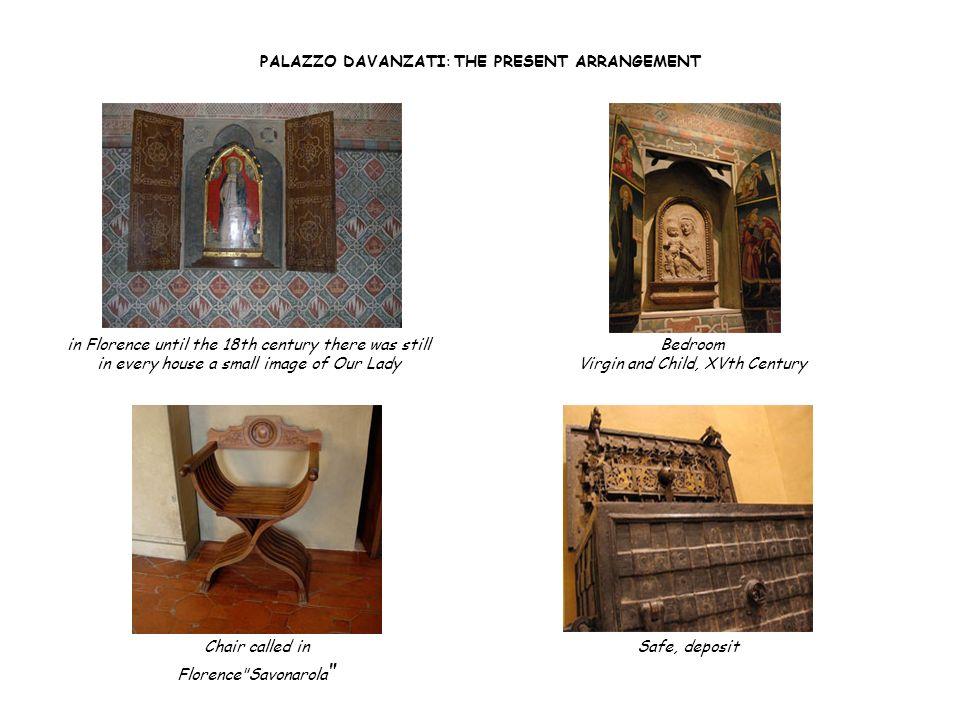 PALAZZO DAVANZATI: THE PRESENT ARRANGEMENT Safe, depositChair called in Florence