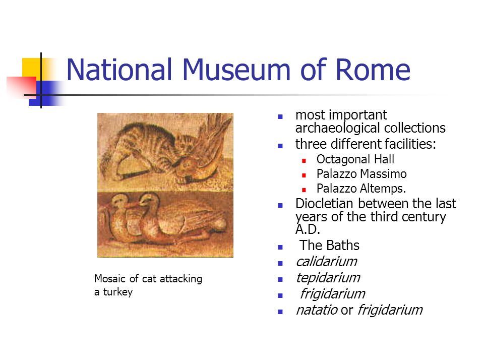 National Museum of Rome most important archaeological collections three different facilities: Octagonal Hall Palazzo Massimo Palazzo Altemps.