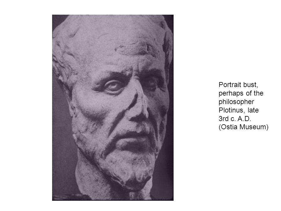 Portrait bust, perhaps of the philosopher Plotinus, late 3rd c. A.D. (Ostia Museum)