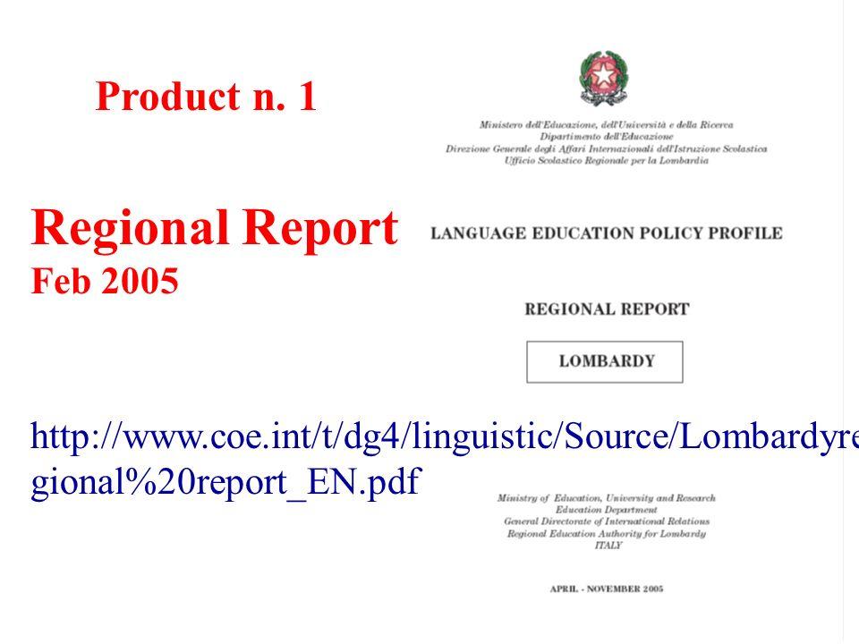 Regional Report Feb 2005 http://www.coe.int/t/dg4/linguistic/Source/Lombardyre gional%20report_EN.pdf Product n.
