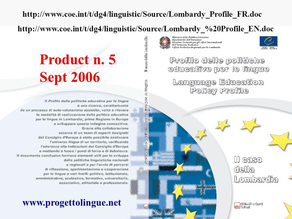 http://www.coe.int/t/dg4/linguistic/Source/Lombardy_%20Profile_EN.doc http://www.coe.int/t/dg4/linguistic/Source/Lombardy_Profile_FR.doc Product n.
