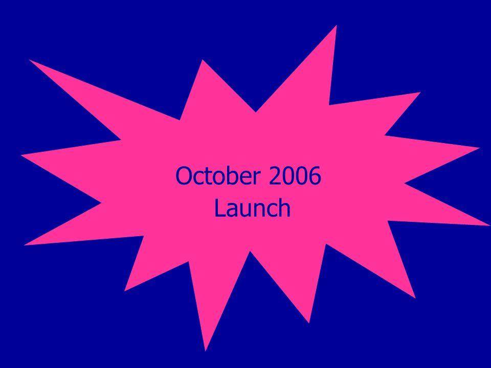 October 2006 Launch