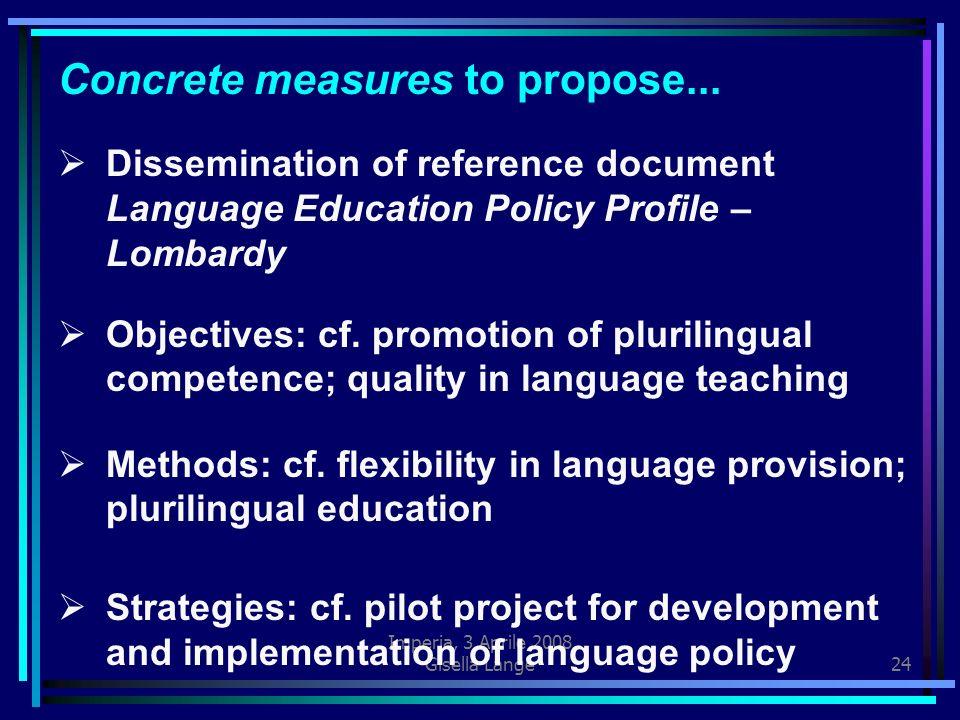 Imperia, 3 Aprile 2008 Gisella Langé24 Concrete measures to propose...