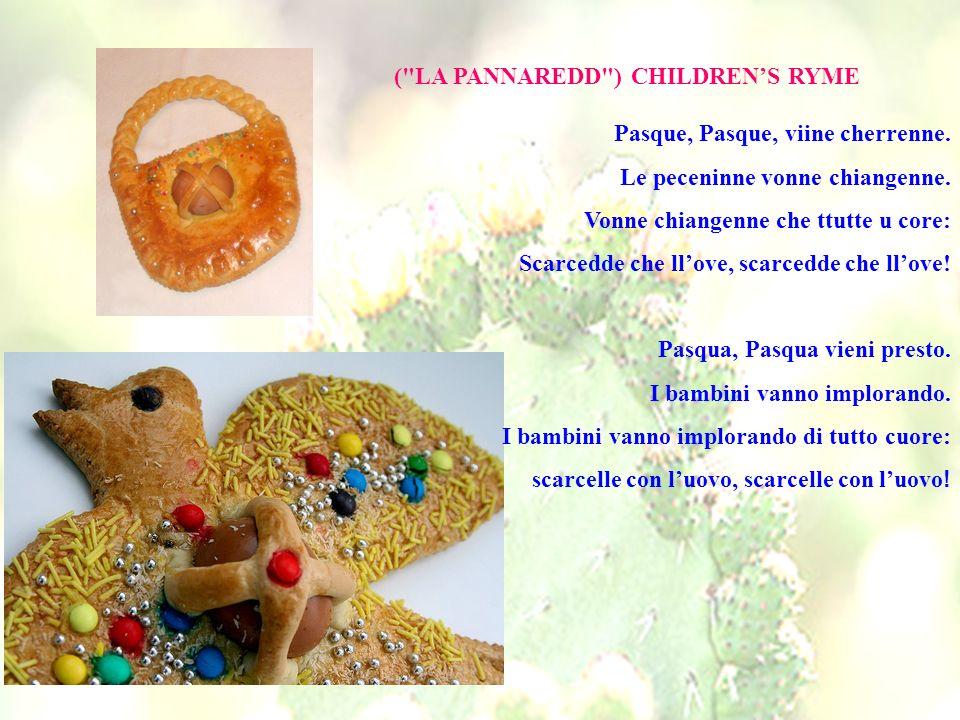 ( LA PANNAREDD ) CHILDRENS RYME Pasque, Pasque, viine cherrenne.