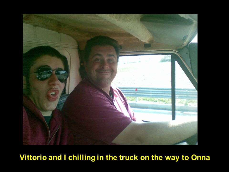 Vittorio and I chilling in the truck on the way to Onna