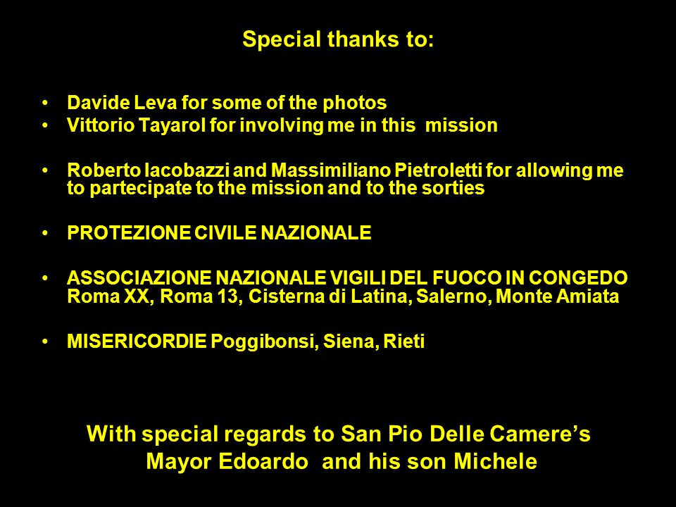 Special thanks to: Davide Leva for some of the photos Vittorio Tayarol for involving me in this mission Roberto Iacobazzi and Massimiliano Pietroletti