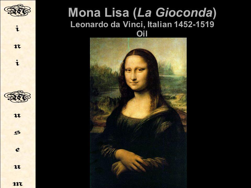 Mona Lisa (La Gioconda) Leonardo da Vinci, Italian 1452-1519 Oil