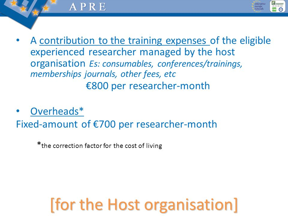 A contribution to the training expenses of the eligible experienced researcher managed by the host organisation Es: consumables, conferences/trainings