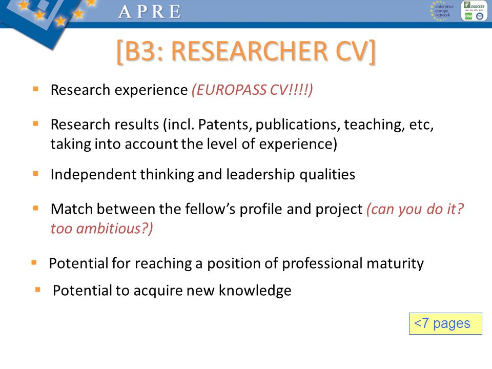 Research experience (EUROPASS CV!!!!) Research results (incl. Patents, publications, teaching, etc, taking into account the level of experience) Indep