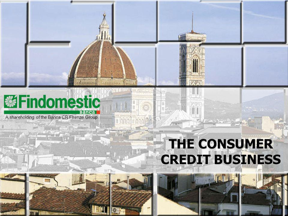 THE CONSUMER CREDIT BUSINESS A shareholding of the Banca CR Firenze Group