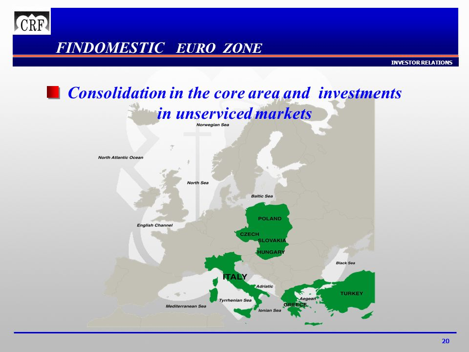 INVESTOR RELATIONS 20 FINDOMESTIC EURO ZONE Consolidation in the core area and investments in unserviced markets