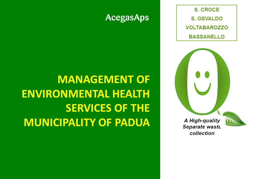 MANAGEMENT OF ENVIRONMENTAL HEALTH SERVICES OF THE MUNICIPALITY OF PADUA A High-quality Separate waste collection S.
