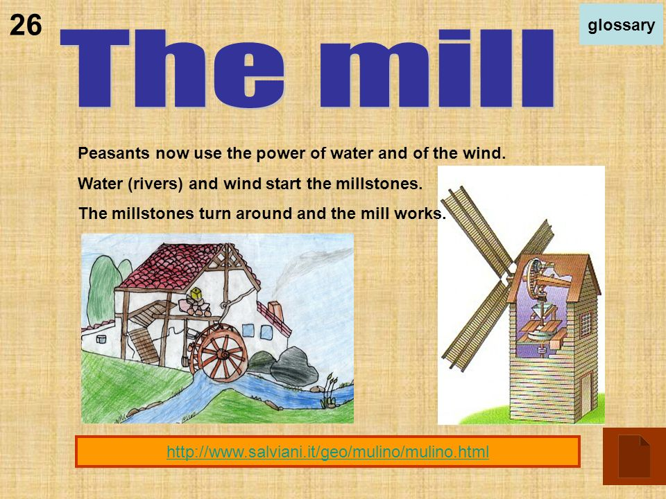 Peasants now use the power of water and of the wind.