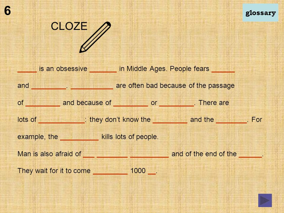 CLOZE _____ is an obsessive _______ in Middle Ages.