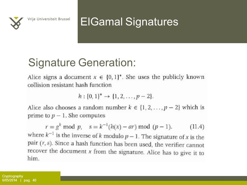 ElGamal Signatures Cryptography 6/05/2014 | pag. 40 Signature Generation:
