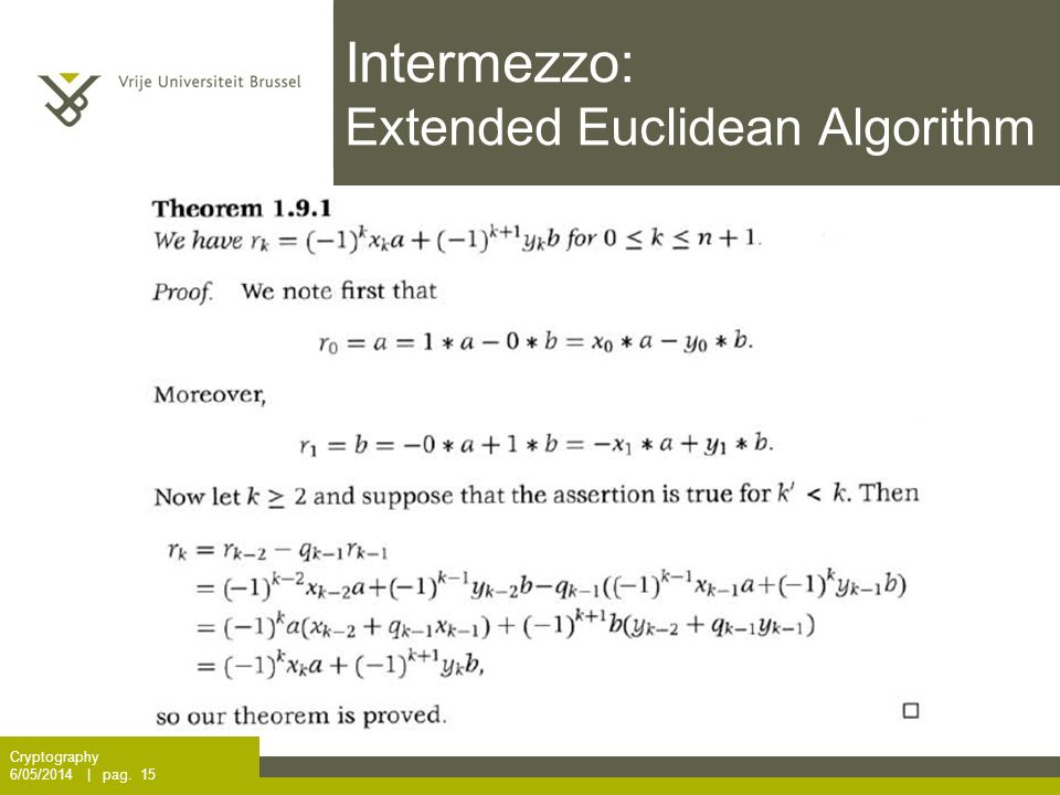 Intermezzo: Extended Euclidean Algorithm Cryptography 6/05/2014 | pag. 15